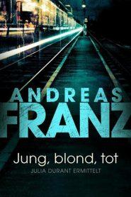 Jung, blond, tot – Julia Durant ermittelt