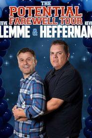 Steve Lemme & Kevin Heffernan: The Potential Farewell Tour