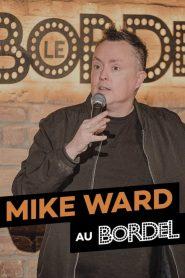 Mike Ward au Bordel