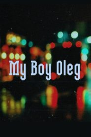 My Boy Oleg