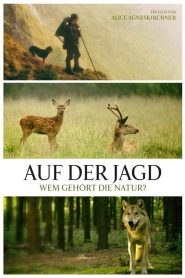 Auf der Jagd – Wem gehört die Natur?